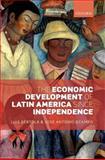 The Economic Development of Latin America since Independence, Bértola, Luis and Ocampo, José Antonio, 0199662134