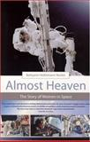 Almost Heaven : The Story of Women in Space, Kevles, Bettyann Holtzmann, 0262612135
