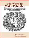 101 Ways to Make Friends, Susan Kurliak and Aaron Johannes, 0557042135