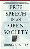 Free Speech in an Open Society, Rodney A. Smolla, 0679742131