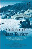 Doing Tourism : Cultures of Mediterranean Mass Tourism, Pau Obrador Pons, Mike Crang, Penny Travlou, 0754672131
