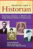 Reading Like a Historian : Teaching Literacy in Middle and High School History Classrooms, Wineburg, Sam and Martin, Daisy, 0807752134