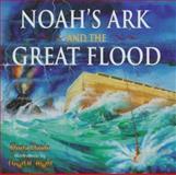 Noah's Ark and the Great Flood, Gloria Clanin, 0890512132