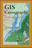 GIS Cartography : A Guide to Effective Map Design, Peterson, Gretchen N., 1420082132