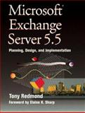 Microsoft Exchange Server 5. 5 : Planning, Design and Implementation, Redmond, Tony, 1555582133
