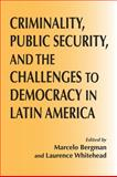 Criminality, Public Security, and the Challenges to Democracy in Latin America, , 0268022135