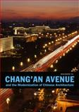 Chang'an Avenue and the Modernization of Chinese Architecture, Yu, Shushan, 0295992131