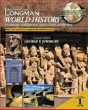 Longman World History Vol. 1 : Primary Sources and Case Studies, Jewsbury, George F., 0321172132