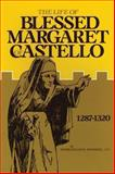 The Life of Blessed Margaret of Castello, William R. Bonniwell, 0895552132