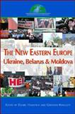 The New Eastern Europe : Ukraine, Belarus, Moldova, , 097888213X
