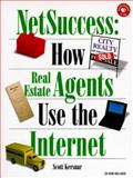 Net Success : A Real Estate Agent's Guide to the Internet, Kersnar, Scott, 1565922131