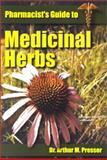 Pharmacist's Guide to Medicinal Herbs, Arthur M. Presser, 1890572136