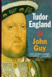 Tudor England, Guy, John S., 0192852132