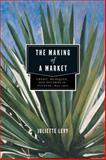 The Making of a Market : Credit, Henequen, and Notaries in Yucatán, 1850-1900, Levy, Juliette, 0271052139