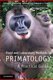 Field and Laboratory Methods in Primatology : A Practical Guide, Curtis, Deborah J., 052114213X