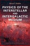 Physics of the Interstellar and Intergalactic Medium, Draine, Bruce T., 069112213X