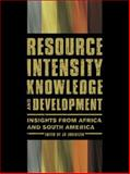 Resource Intensity, Knowledge and Development : Insights from Africa and South America, , 0796922136