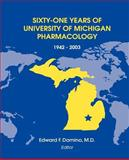 Sixty-One Years of University of Michigan Pharmacology 1942-2003, , 0916182134