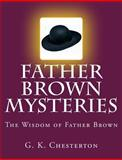 Father Brown Mysteries the Wisdom of Father Brown [Large Print Edition], G. Chesterton, 1500632139