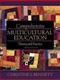 Comprehensive Multicultural Education : Theory and Practice, Bennett, Christine I., 0205492134