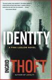 Identity, Ingrid Thoft, 0399162135