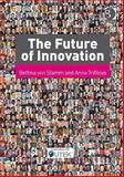 The Future of Innovation, Stamm, Bettina Von and Trifilova, Anna, 0566092131