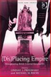 (Dis) Placing Empire: Renegotiating British Colonial Geographies, Proudfoot, Lindsay and Roche, Michael, 0754642135
