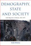 Demography, State and Society : Irish Migration to Britain, 1921-1971, Delaney, Enda, 0773522131