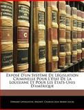 Exposé D'un Système de Législation Criminelle Pour L'État de la Louisiane et Pour les États-Unis D'Amérique, Edward Livingston and Mignet, 1143782135