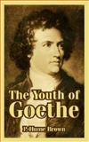 The Youth of Goethe, Brown, P. Hume, 1410222136