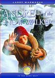 Andrei and the Snow Walker, Larry Warwaruk, 1550502131