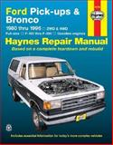 Ford Full-Size Pickups and Bronco, 1980-1996, Haynes Publications Staff and John Haynes, 1563922134