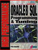 High Performance Oracle 8 SGL Programming and Tuning, Cassidy, Pete, 1576102130