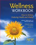 The Wellness Workbook, 3rd Ed, John W. Travis and Regina Sara Ryan, 1587612135