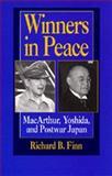 Winners in Peace : MacArthur, Yoshida, and Postwar Japan, Finn, Richard B., 0520202139
