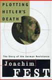 Plotting Hitler's Death, Joachim C. Fest, 080504213X