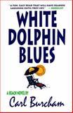 White Dolphin Blues, Carl Burcham, 088739213X