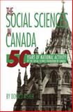 The Social Sciences in Canada : Fifty Years of National Activity by the Social Science Federation of Canada, Fisher, Donald, 0889202133