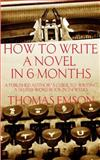 How to Write a Novel in 6 Months: a Published Author's Guide to Writing a 50,000-Word Book in 24 Weeks, Thomas Emson, 1499592132
