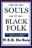 The Souls of Black Folk (an African American Heritage Book), Du Bois, W. E. B., 1604592133