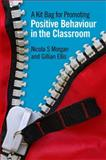 A Kit Bag for Promoting Positive Behaviour in the Classroom, Morgan, Nicola and Ellis, Gillian, 1849052131