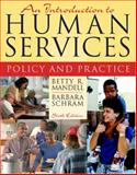 An Introduction to Human Services : Policy and Practice, Mandell, Betty R. and Schram, Barbara, 0205442145