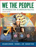 We the People : An Introduction to American Politics, Ginsberg, Benjamin and Lowi, Theodore J., 0393932141