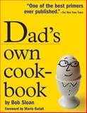 Dad's Own Cook-Book, Bob Sloan, 0761142142
