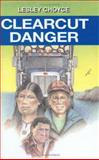 Clearcut Danger, Lesley Choyce, 0887802141