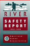 The American Canoe Association's River Safety Report, 1992-1995, Charlie Walbridge, 0897322142