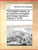The English Review, or an Abstract of English and Foreign Literature, See Notes Multiple Contributors, 1170082149