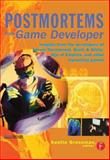 Postmortems from Game Developer : Insights from the Developers of Unreal Tournament, Black and White, Age of Empire, and Other Top-Selling Games, Grossman, Austin, 1578202140