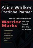 Warrior Marks, Alice Walker and Pratibha Parmar, 0156002140