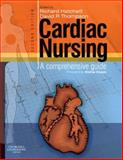 Cardiac Nursing : A Comprehensive Guide, Hatchett, Richard and Thompson, David R., 0443102147